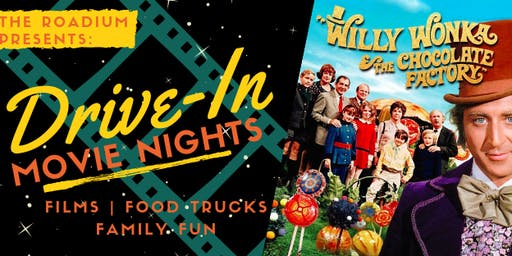 Willy Wonka & the Chocolate Factory: Drive-in Movie Nights at Roadium