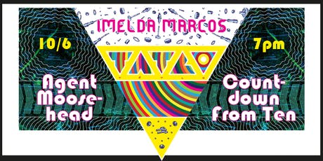 Agent Moosehead / Imelda Marcos / Countdown From Ten tickets