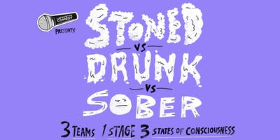 Stoned vs Drunk vs Sober - A Standup Comedy Showcase Sept. 21