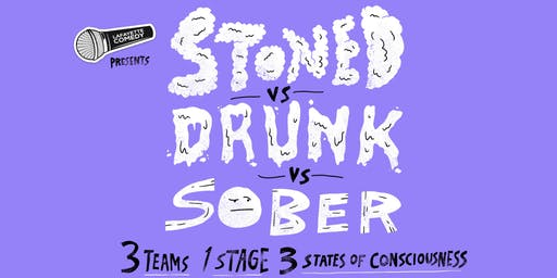 Stoned vs Drunk vs Sober - A Standup Comedy Showcase Sept. 21