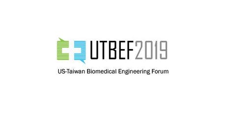 2019 U.S.-Taiwan Biomedical Engineering Forum (UTBEF) tickets