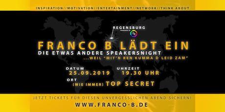"""""""Franco B lädt ein"""" // Speakersnight //...weil """"mit`n ren kumma d`leid zam"""" Tickets"""