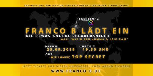 """""""Franco B lädt ein"""" // Speakersnight //...weil """"mit`n ren kumma d`leid zam"""""""
