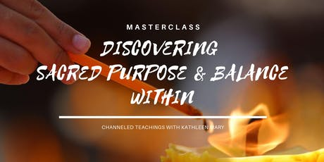 Masterclass | Discovering Sacred Purpose and Balance Within tickets