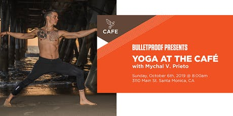 Bulletproof Café Santa Monica Presents: Yoga at the Café tickets