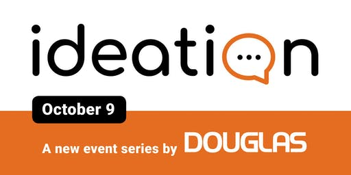 Ideation, by Douglas - October Session