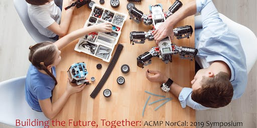 ACMP NorCal: Building the Future, Together - 2019 Change Symposium