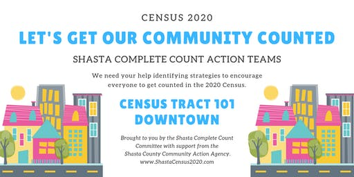 Shasta Complete Count Action Teams - Downtown