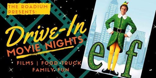 Elf: Drive-in Movie Nights at The Roadium (Holiday Edition!)