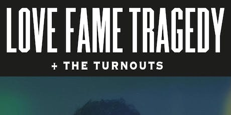 LOVE FAME TRAGEDY with The Turnouts tickets