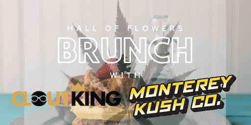 Clout King X Monterey Kush Co Brunch