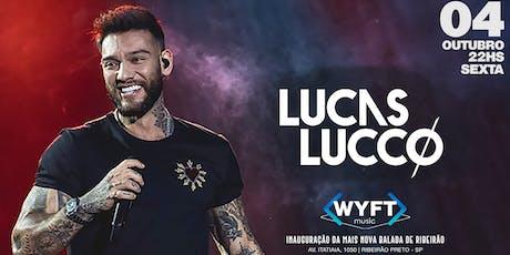 WYFT Apresenta: Lucas Lucco ingressos