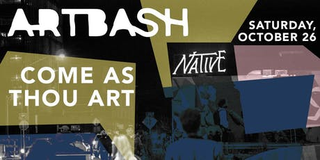 ARTBASH 2019: Come As Thou Art tickets