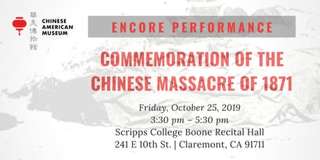 Encore Performance: Commemoration of the Chinese Massacre of 1871 tickets