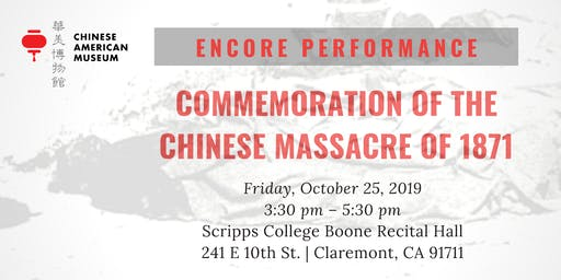Encore Performance: Commemoration of the Chinese Massacre of 1871