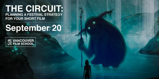 THE CIRCUIT: Planning a Festival Strategy for Your Short Film