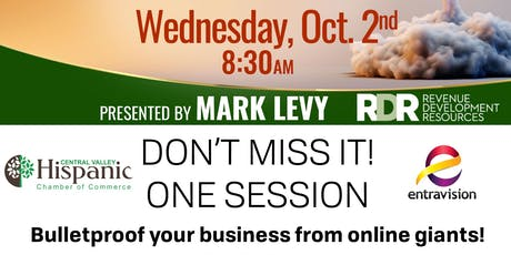 BULLET PROOFING YOUR BUSINESS PRESENTED BY MARK LEVY Modesto  tickets