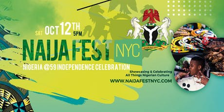 Naija Fest NYC (Nigeria @ 59 Independence Festival) - Top DJs | Nigerian Cuisine | Pop up shop | Vendors | Day Party | Art tickets
