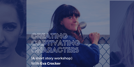 Creating Captivating Characters with Eva Crocker tickets