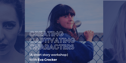 Creating Captivating Characters with Eva Crocker