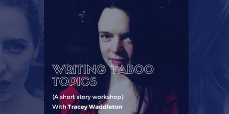 Writing Taboo Topics with Tracey Waddleton tickets