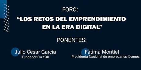 """FORO """"LOS RETOS DEL EMPRENDIMIENTO EN LA ERA DIGITAL"""" entradas"""