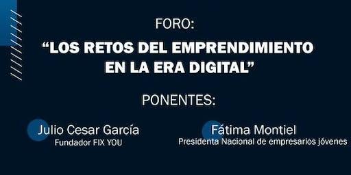 """FORO """"LOS RETOS DEL EMPRENDIMIENTO EN LA ERA DIGITAL"""""""