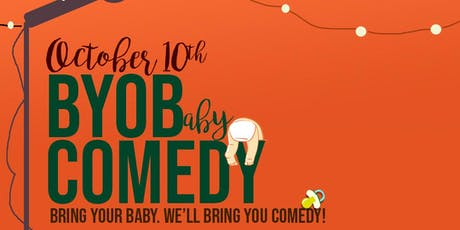 BYOB (Bring Your Own Baby) Comedy! tickets