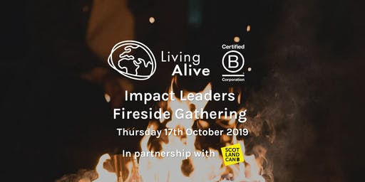 Impact Leaders Fireside Gathering w/ Living Alive + Scotland CAN B