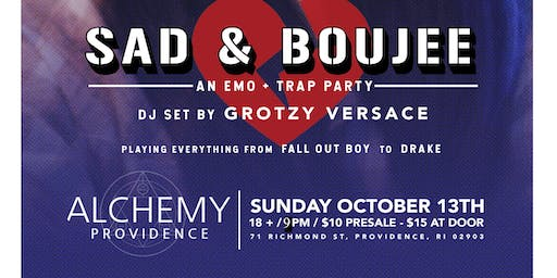 Sad & Boujee ~ The Emo + Trap Party!