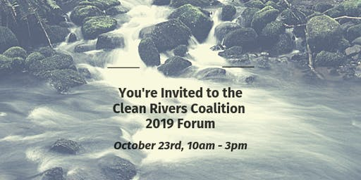 Clean Rivers Coalition 2019 Healthy Waters Outreach Forum