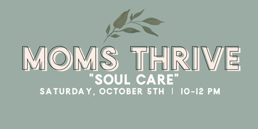 Mom's Thrive: Soul Care