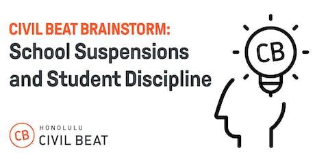 Civil Beat Brainstorm: School Suspensions And Student Discipline tickets