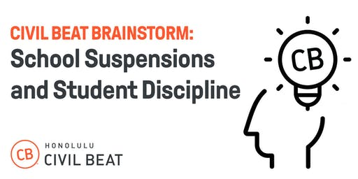 Civil Beat Brainstorm: School Suspensions And Student Discipline