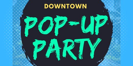 Downtown Pop-Up Party tickets