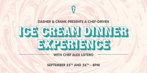 Dasher & Crank Presents a Chef-Driven Ice Cream Tasting Experience