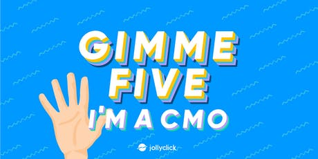 Gimme Five, I'm a CMO! tickets