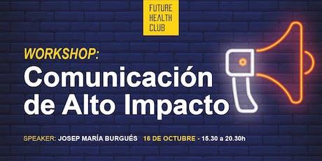 Workshop: Comunicación de alto impacto entradas
