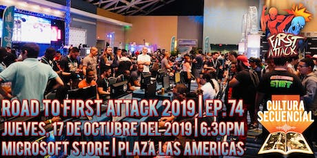 Road to First Attack 2019 | Ep. 74 ¡EN VIVO! tickets