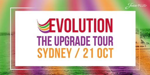 Juice Plus, SYDNEY - EVOLUTION The Upgrade Tour
