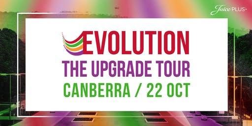 Juice Plus, CANBERRA - EVOLUTION The Upgrade Tour