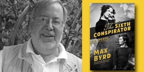 Max Byrd - The Sixth Conspirator tickets