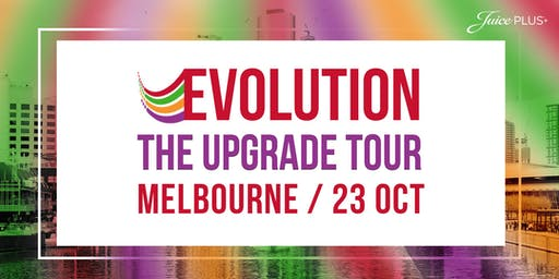 Juice Plus, MELBOURNE - EVOLUTION The Upgrade Tour