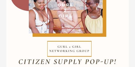 Gurl 2 Girl Citizen Supply ATL Pop-Up tickets