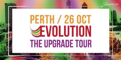 Juice Plus, PERTH - EVOLUTION The Upgrade Tour