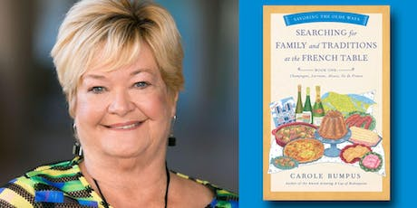 Carole Bumpus - Searching for Family and Traditions at the French Table tickets