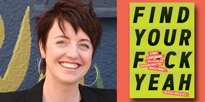Alexis Rockley - Find Your F*ckyeah