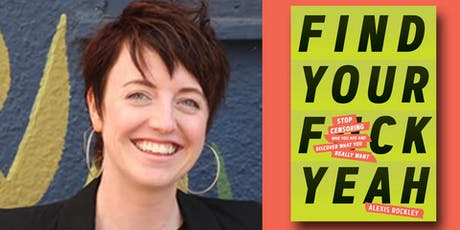 Alexis Rockley - Find Your F*ckyeah tickets