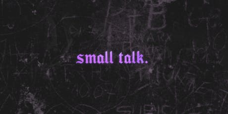 Small Talk Round Two tickets