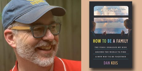 Dan Kois - How to Be a Family tickets